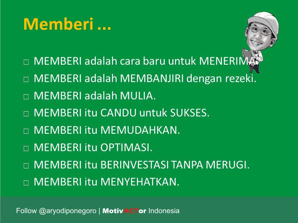 Memberi... MEMBERI adalah cara baru untuk MENERIMA.