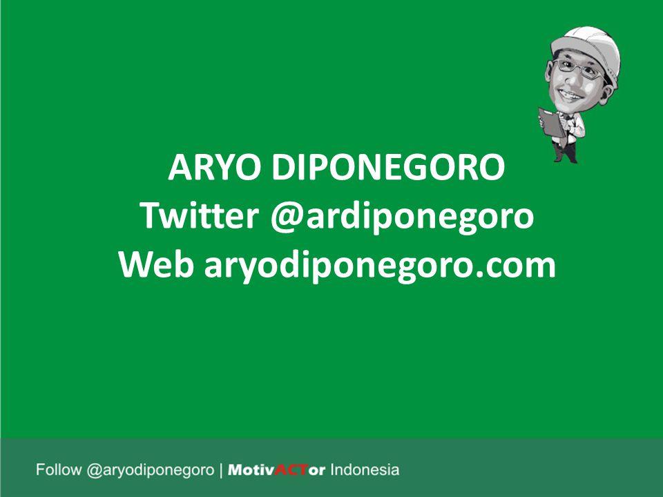 ARYO DIPONEGORO Twitter @ardiponegoro Web aryodiponegoro.com