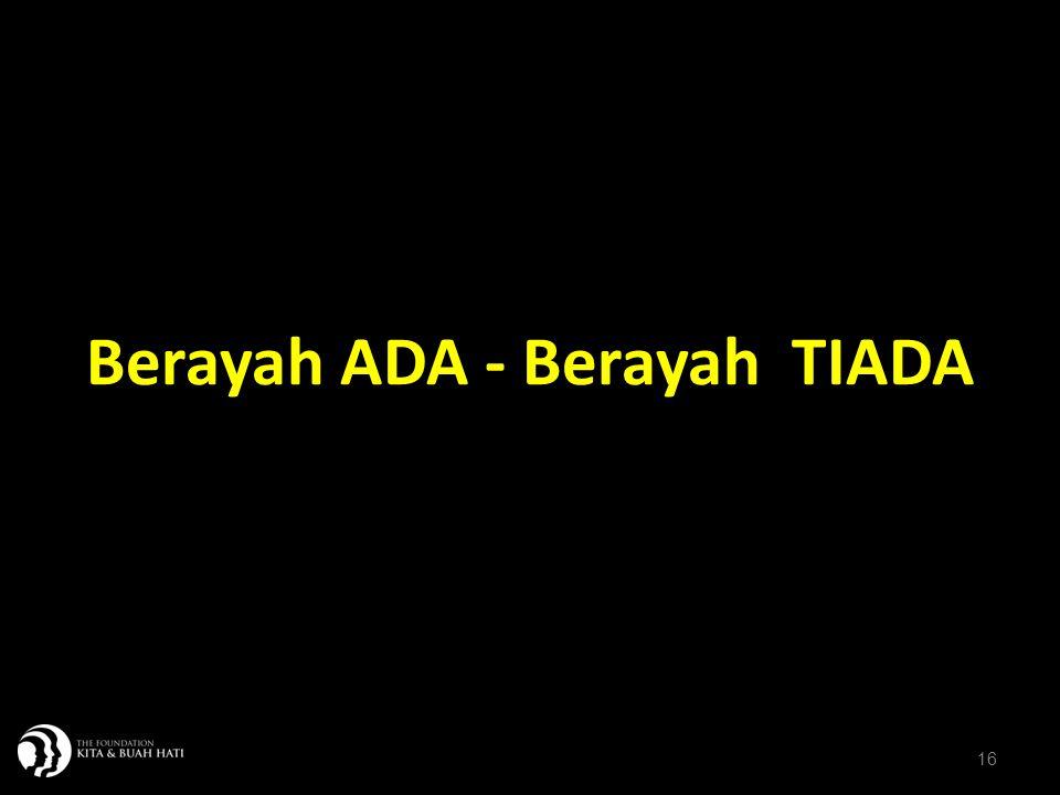 16 Berayah ADA - Berayah TIADA