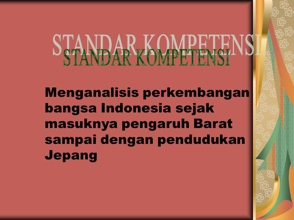Menganalisis perkembangan pengaruh Barat dan perubahan ekonomi, demografi dan kehidupan sosial budaya masyarakat di Indonesian pada masa kolonial.