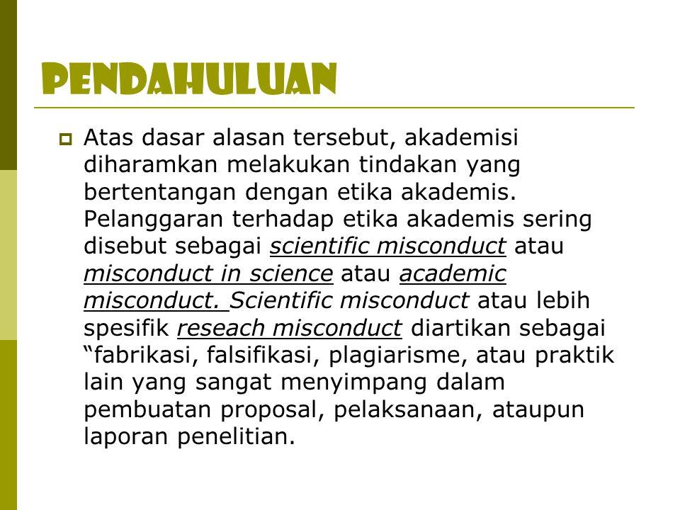  Atas dasar alasan tersebut, akademisi diharamkan melakukan tindakan yang bertentangan dengan etika akademis.