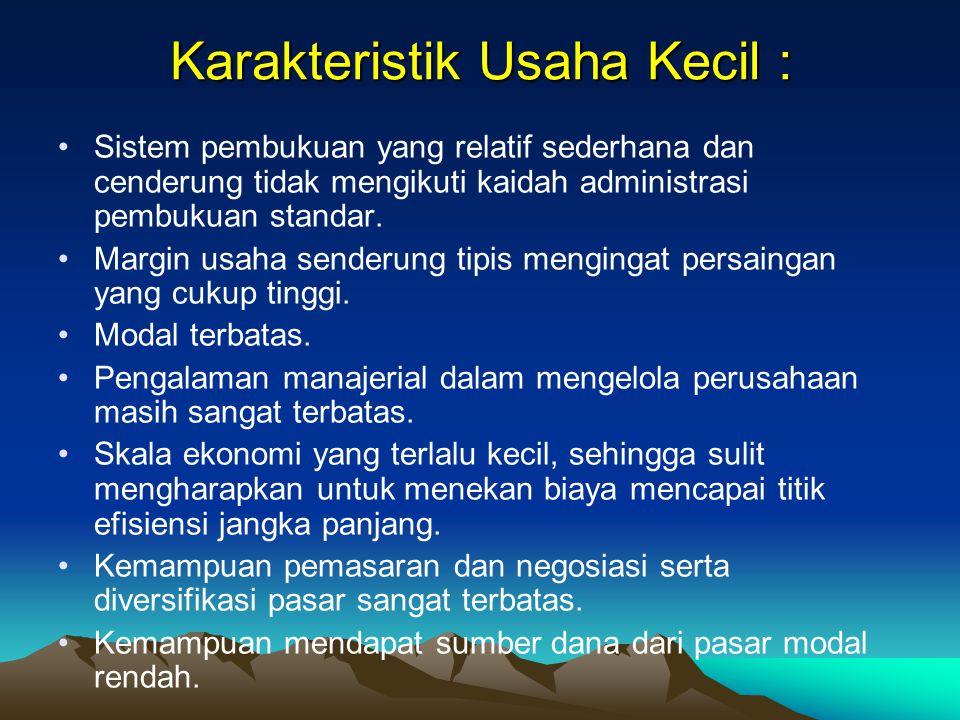 Kriteria UMiUKUM Kekayaan Bersih ≤ 50 juta≥ 50 juta dan ≤ 500 juta ≥ 2,5 milyar dan ≤ 10 milyar Hasil Penjualan ≤ 300 juta≥ 300 juta dan ≤ 2.5 milyar
