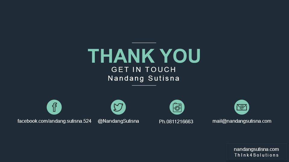 WOW PRESENTATION THEME MODERN DARK THANK YOU GET IN TOUCH Nandang Sutisna facebook.com/andang.sutisna.524@NandangSutisna Ph.0811216663 mail@nandangsut
