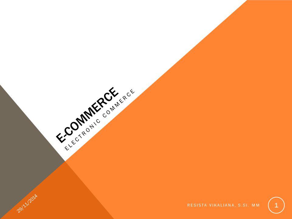 INTERNET DAN E-COMMERCE 29/11/2014 RESISTA VIKALIANA, S.SI. MM 2