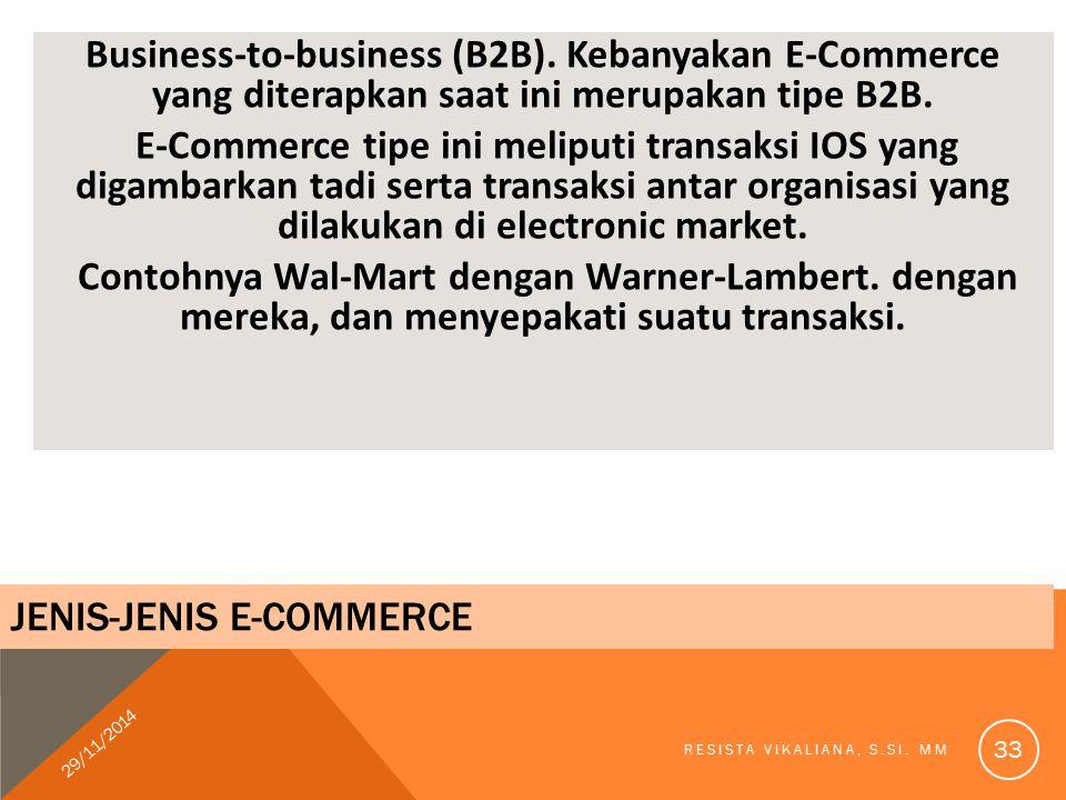 Business-to-business (B2B). Kebanyakan E-Commerce yang diterapkan saat ini merupakan tipe B2B. E-Commerce tipe ini meliputi transaksi IOS yang digamba