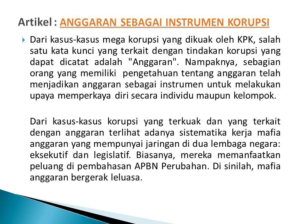  Dari kasus-kasus mega korupsi yang dikuak oleh KPK, salah satu kata kunci yang terkait dengan tindakan korupsi yang dapat dicatat adalah