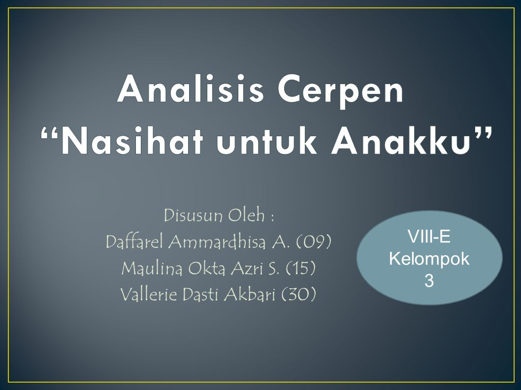 Disusun Oleh : Daffarel Ammardhisa A.(09) Maulina Okta Azri S.