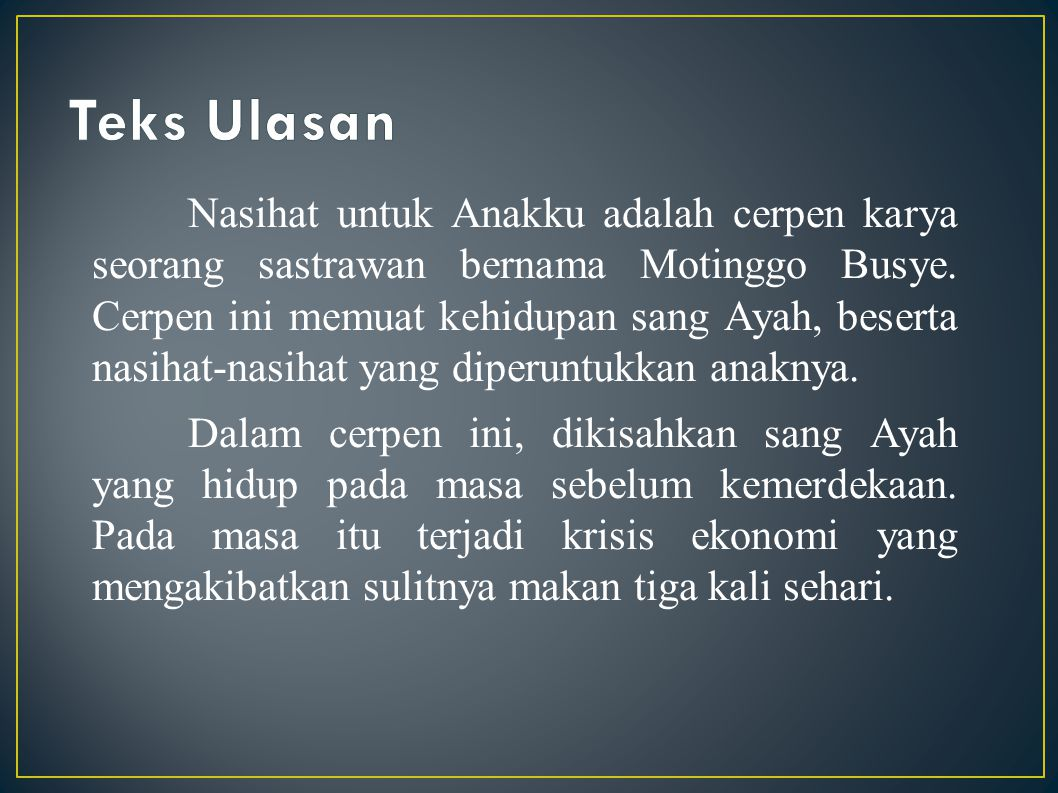 Nasihat untuk Anakku adalah cerpen karya seorang sastrawan bernama Motinggo Busye.