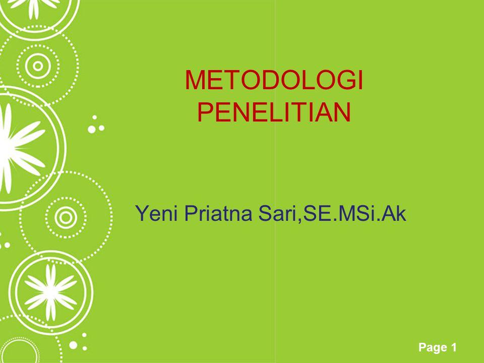 Page 1 METODOLOGI PENELITIAN Yeni Priatna Sari,SE.MSi.Ak
