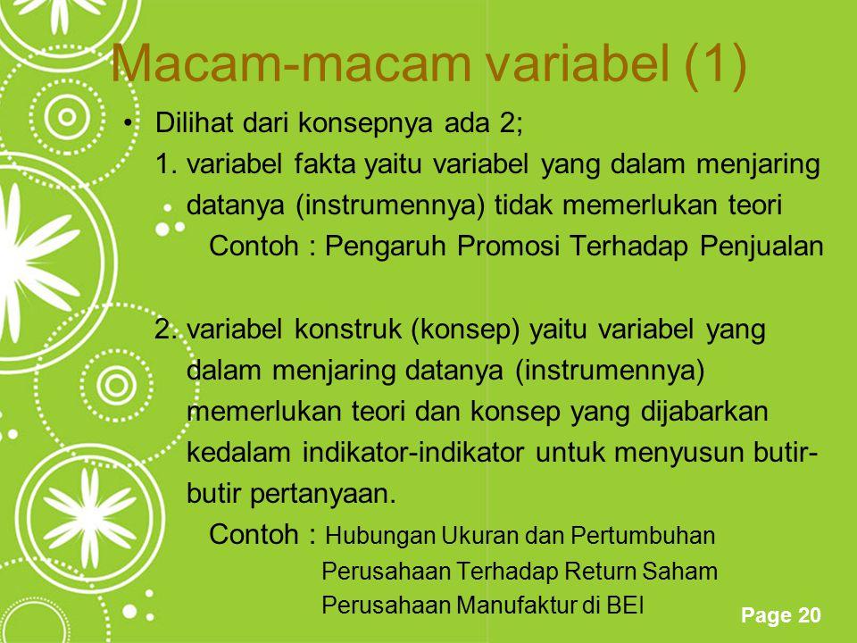 Page 20 Macam-macam variabel (1) Dilihat dari konsepnya ada 2; 1. variabel fakta yaitu variabel yang dalam menjaring datanya (instrumennya) tidak meme