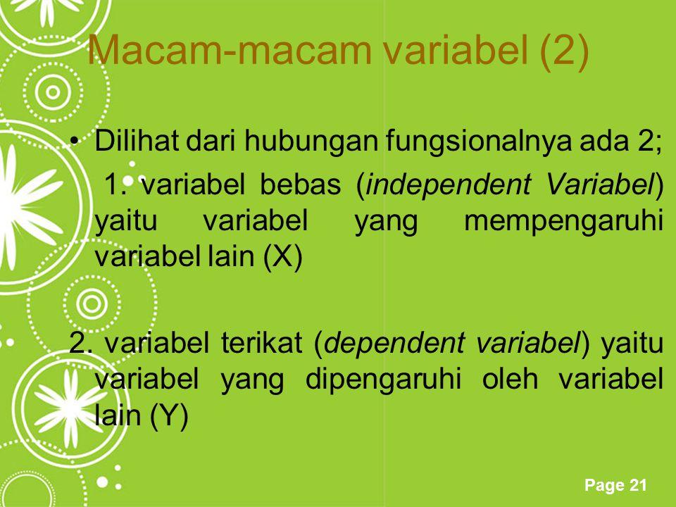 Page 21 Macam-macam variabel (2) Dilihat dari hubungan fungsionalnya ada 2; 1. variabel bebas (independent Variabel) yaitu variabel yang mempengaruhi