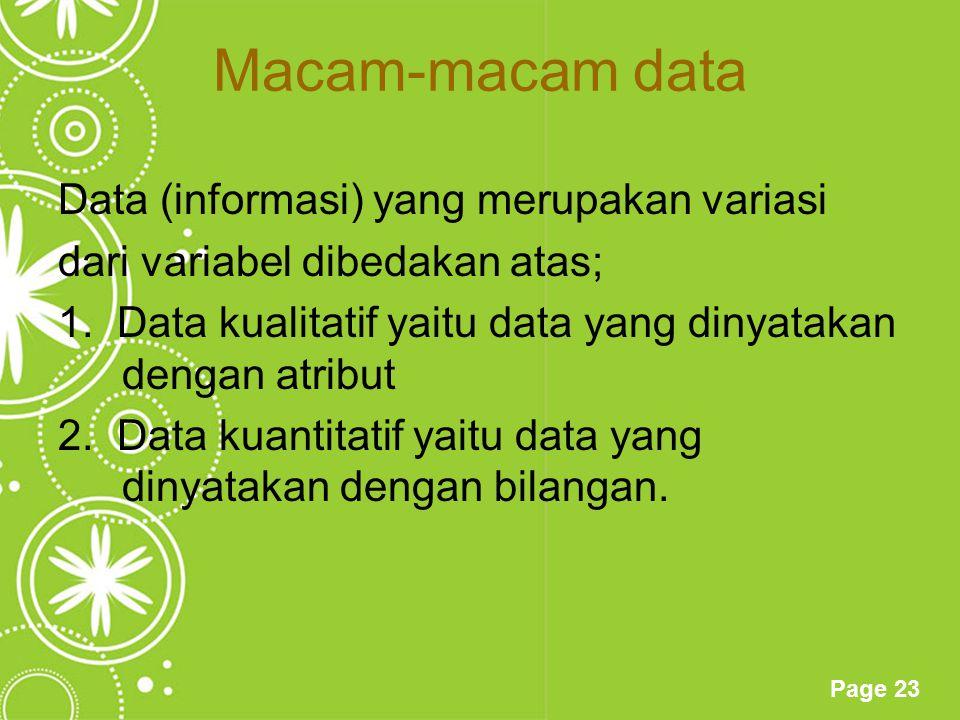 Page 23 Macam-macam data Data (informasi) yang merupakan variasi dari variabel dibedakan atas; 1. Data kualitatif yaitu data yang dinyatakan dengan at
