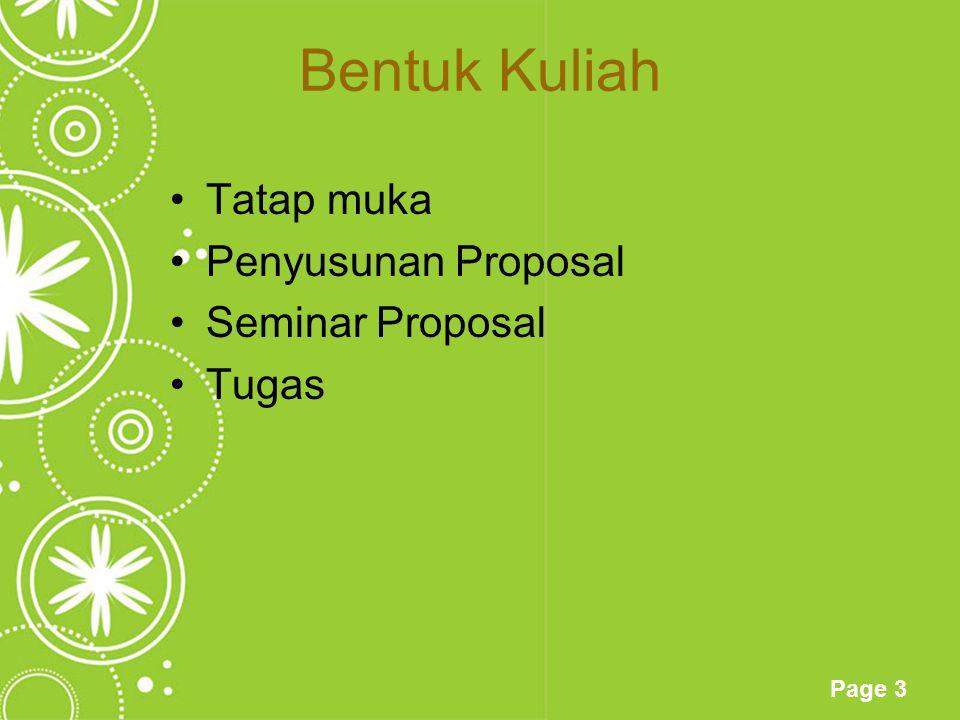 Page 3 Bentuk Kuliah Tatap muka Penyusunan Proposal Seminar Proposal Tugas