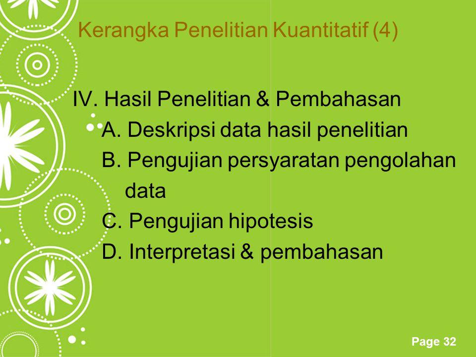 Page 32 Kerangka Penelitian Kuantitatif (4) IV. Hasil Penelitian & Pembahasan A. Deskripsi data hasil penelitian B. Pengujian persyaratan pengolahan d