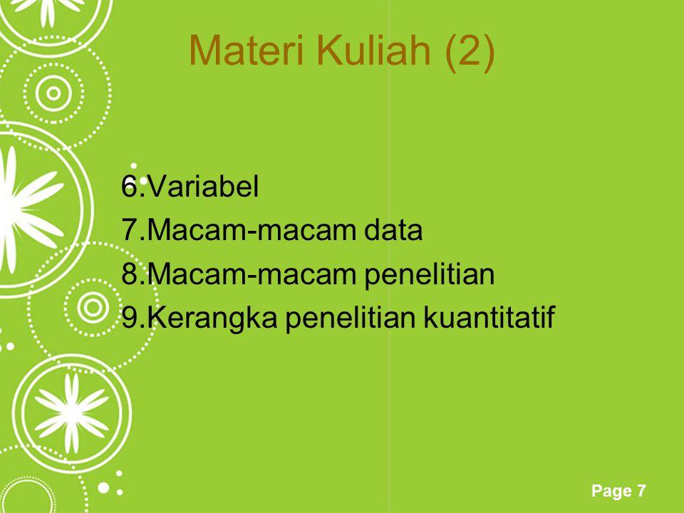 Page 7 Materi Kuliah (2) 6.Variabel 7.Macam-macam data 8.Macam-macam penelitian 9.Kerangka penelitian kuantitatif