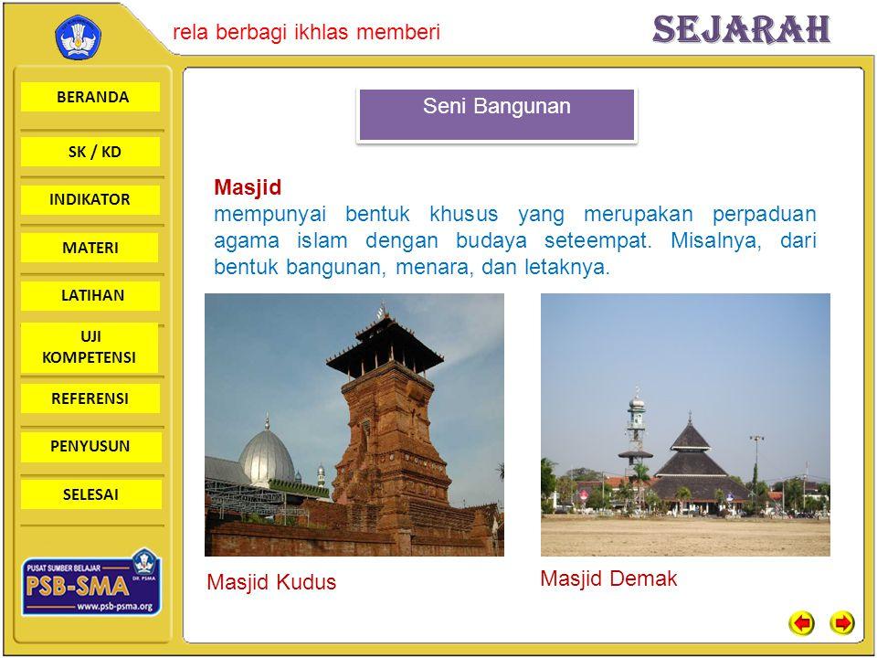 BERANDA SK / KD INDIKATORSejarah rela berbagi ikhlas memberi MATERI LATIHAN UJI KOMPETENSI REFERENSI PENYUSUN SELESAI Seni Bangunan Masjid mempunyai b