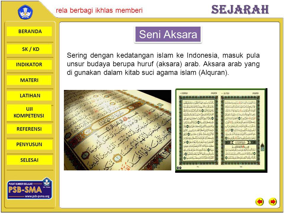 BERANDA SK / KD INDIKATORSejarah rela berbagi ikhlas memberi MATERI LATIHAN UJI KOMPETENSI REFERENSI PENYUSUN SELESAI Sering dengan kedatangan islam k