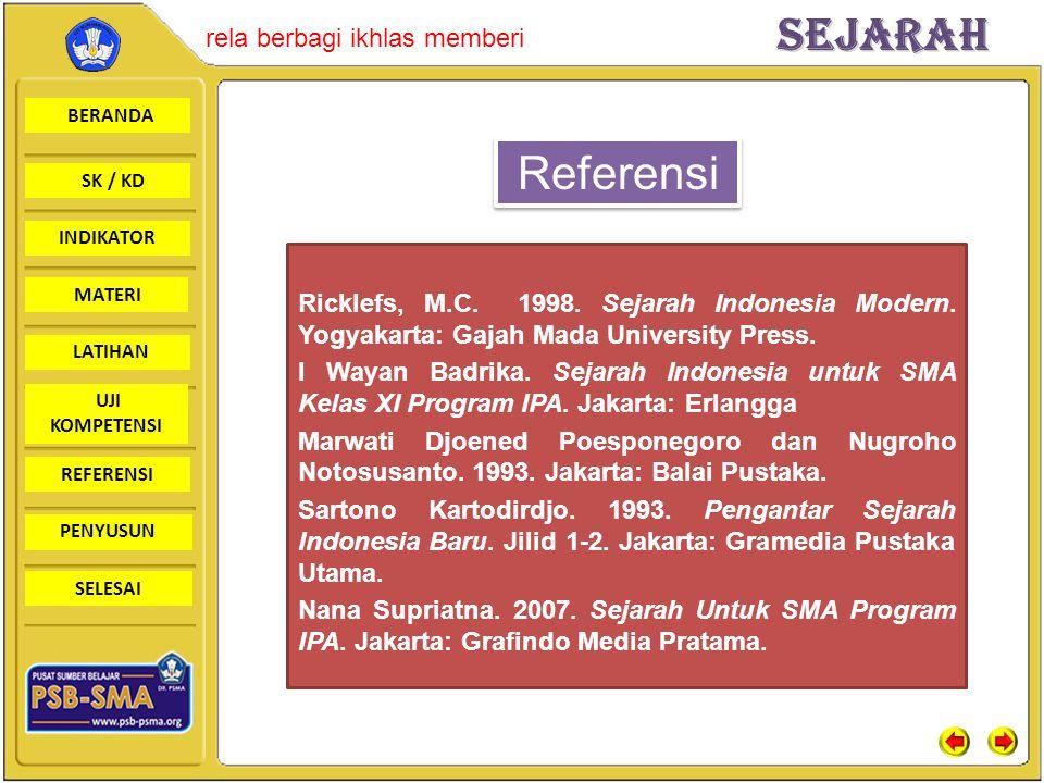 BERANDA SK / KD INDIKATORSejarah rela berbagi ikhlas memberi MATERI LATIHAN UJI KOMPETENSI REFERENSI PENYUSUN SELESAI Ricklefs, M.C. 1998. Sejarah Ind