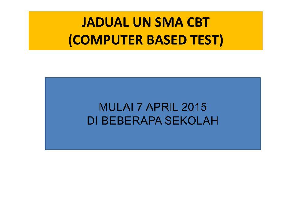 JADUAL UN SMA CBT (COMPUTER BASED TEST) MULAI 7 APRIL 2015 DI BEBERAPA SEKOLAH