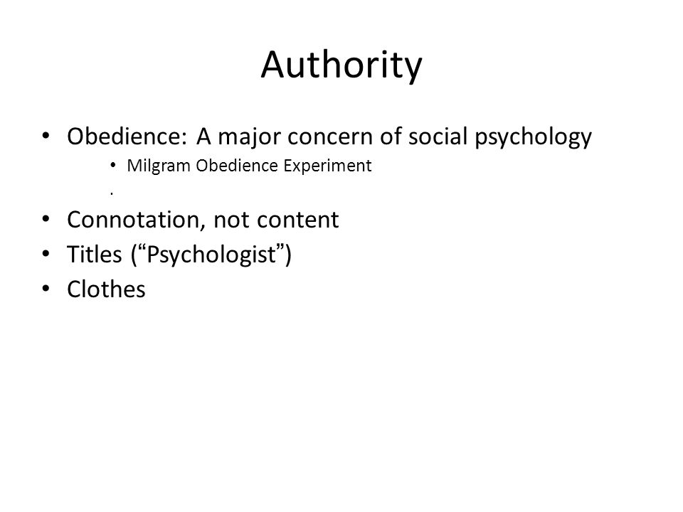 Authority Obedience: A major concern of social psychology Milgram Obedience Experiment.