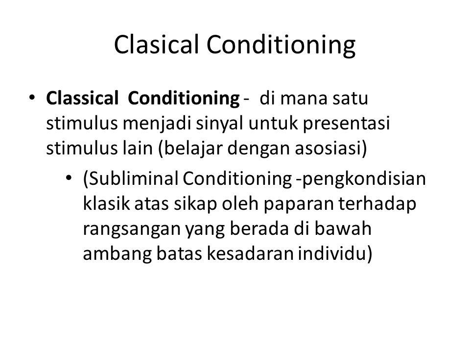 Clasical Conditioning Classical Conditioning - di mana satu stimulus menjadi sinyal untuk presentasi stimulus lain (belajar dengan asosiasi) (Sublimin