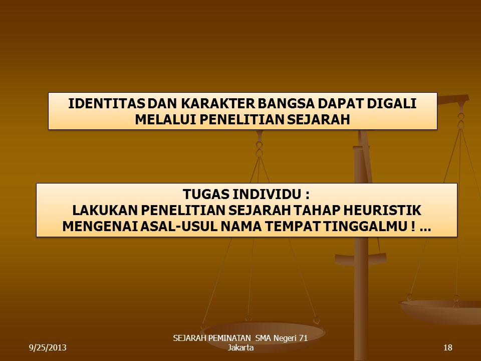 CONTOH HISTORIOGRAFI : 9/25/201317 SEJARAH PEMINATAN SMA Negeri 71 Jakarta