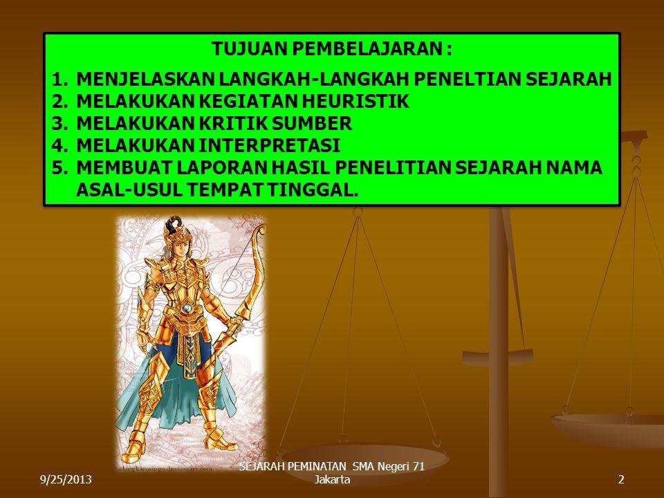 TEMA PENELITIAN SEJARAH 9/25/20131 SEJARAH PEMINATAN SMA Negeri 71 Jakarta