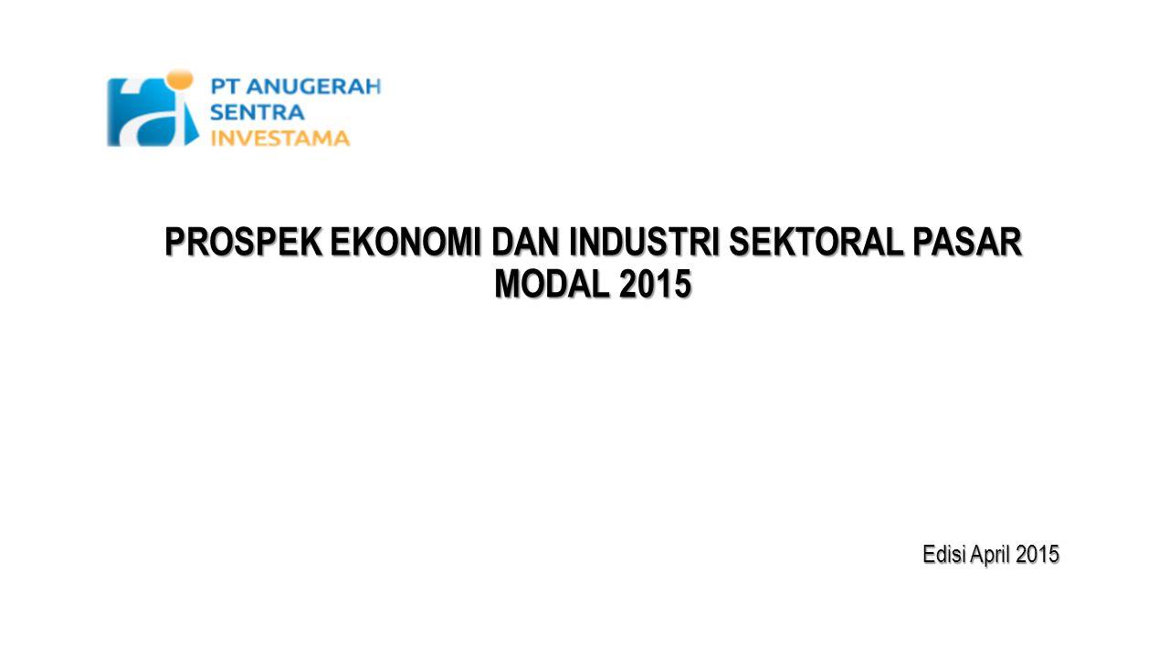 DAFTAR ISI Perkembangan Ekonomi Global 2015 Perkembangan Ekonomi Domestik 2015 Kondisi Pasar Modal - IHSG Terkini Prospek Industri Sektoral 2015