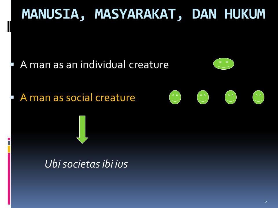 MASYARAKAT HUKUM  Masyarakat hukum adalah sekumpulan individu yang membentuk kelompok kecil; misalnya: keluarga, negara.