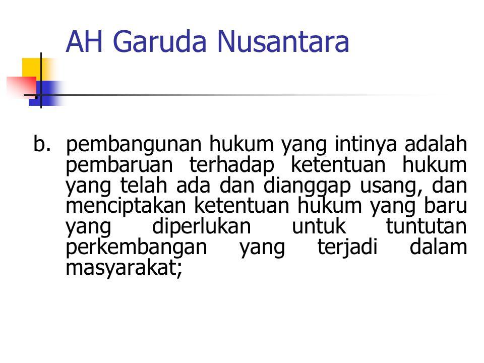 AH Garuda Nusantara c.penegasan fungsi lembaga penegak hukum dan pembinaan anggotanya; dan d.