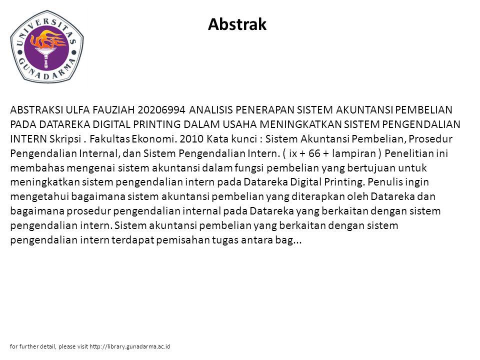 Abstrak ABSTRAKSI ULFA FAUZIAH 20206994 ANALISIS PENERAPAN SISTEM AKUNTANSI PEMBELIAN PADA DATAREKA DIGITAL PRINTING DALAM USAHA MENINGKATKAN SISTEM PENGENDALIAN INTERN Skripsi.