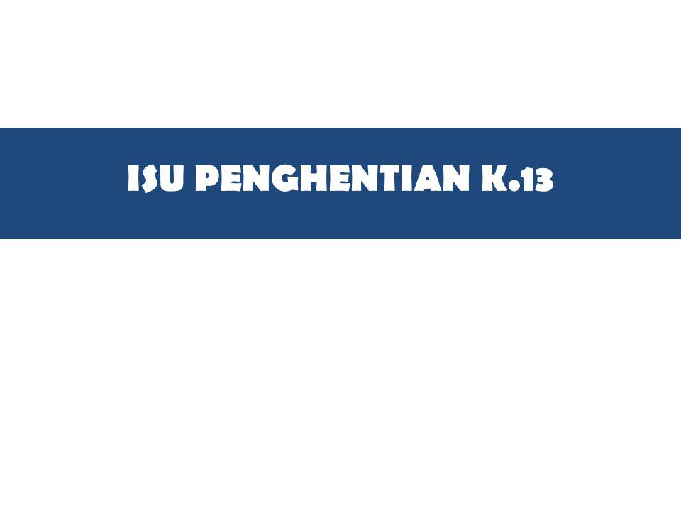 ISU PENGHENTIAN K.13