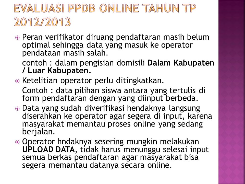  Peran verifikator diruang pendaftaran masih belum optimal sehingga data yang masuk ke operator pendataan masih salah.