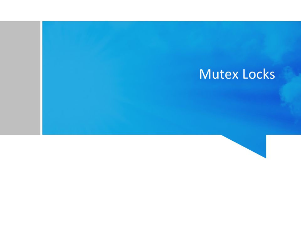 Mutex Locks