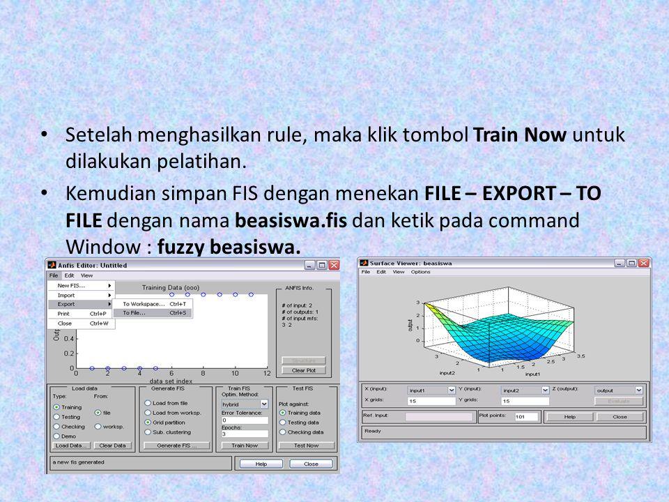 Setelah menghasilkan rule, maka klik tombol Train Now untuk dilakukan pelatihan. Kemudian simpan FIS dengan menekan FILE – EXPORT – TO FILE dengan nam