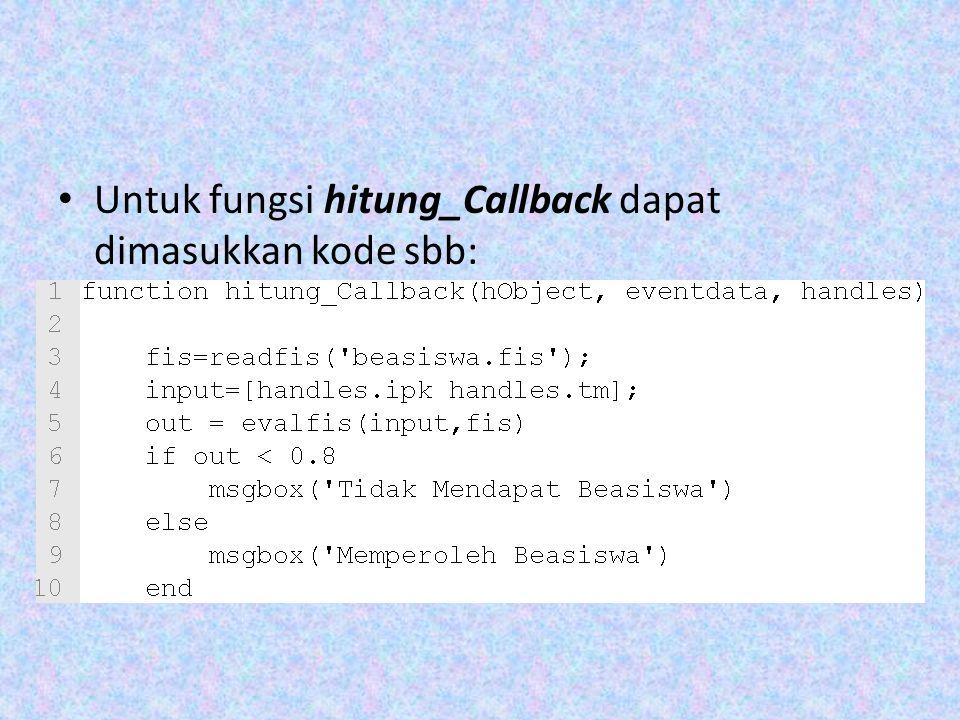 Untuk fungsi hitung_Callback dapat dimasukkan kode sbb: