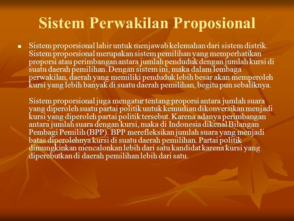 Sistem perwakilan proposional/ sistem perwakilan berimbang/ multi member constituenty Terdiri dari: Single Transferable vote; dalam sistem ini pemilih diberi kesempatan untuk memilih pilihan pertama, kedua dan seterusnya dari daerah pemilihan yang bersangkutan.