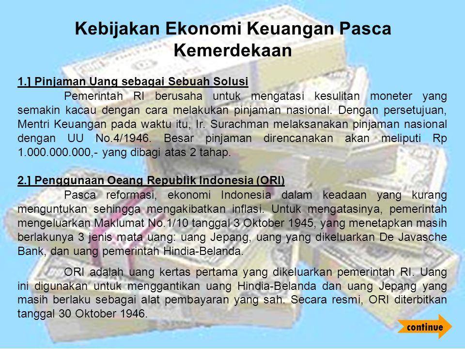 3.] Mendirikan Badan Usaha Milik Negara: BNI 46 Untuk melaksanakan koordinasi secara konkret antara masalah-masalah ekonomi dan keuangan, dengan membentuk Bank Negara Indonesia, secara resmi dibentuk 1 November 1946.