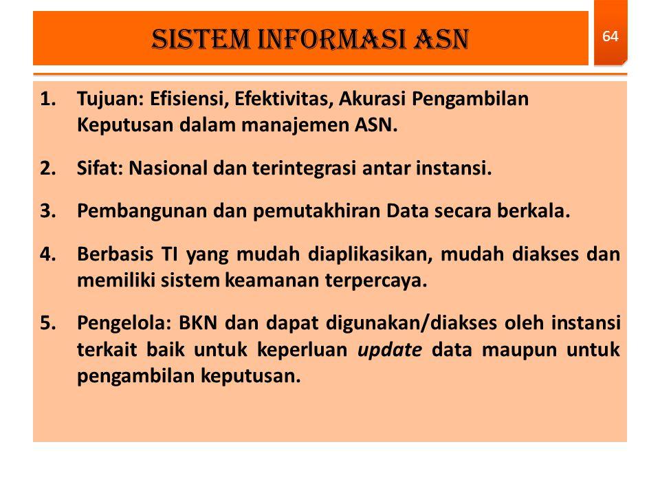1.Tujuan: Efisiensi, Efektivitas, Akurasi Pengambilan Keputusan dalam manajemen ASN. 2.Sifat: Nasional dan terintegrasi antar instansi. 3.Pembangunan