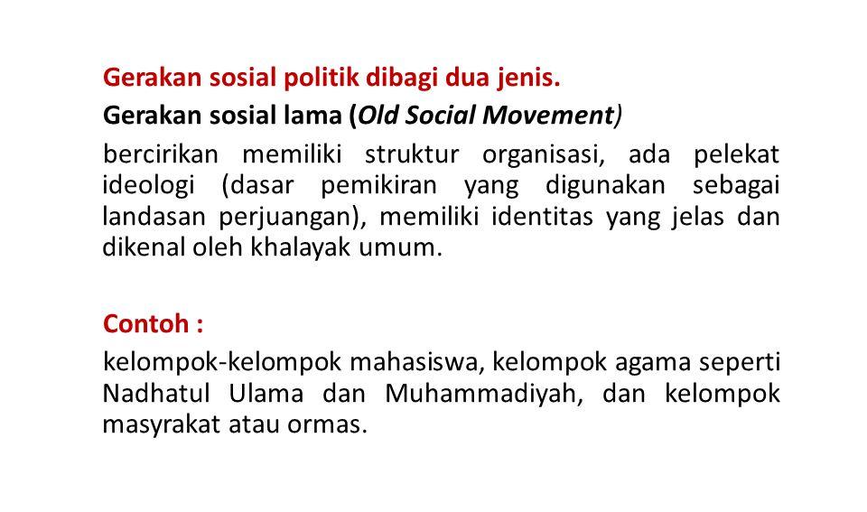 Gerakan sosial politik dibagi dua jenis.