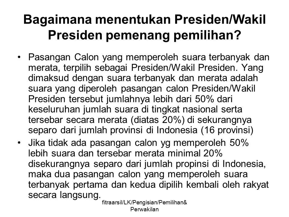 fitraarsil/LK/Pengisian/Pemilihan& Perwakilan Cara Perwakilan Pada umumnya perwakilan presiden kepada wakil presiden dilakukan secara informal.