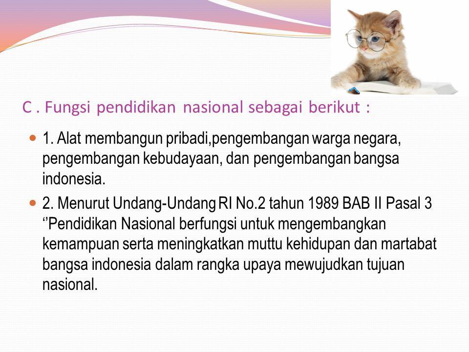 C.Fungsi pendidikan nasional sebagai berikut : 1.