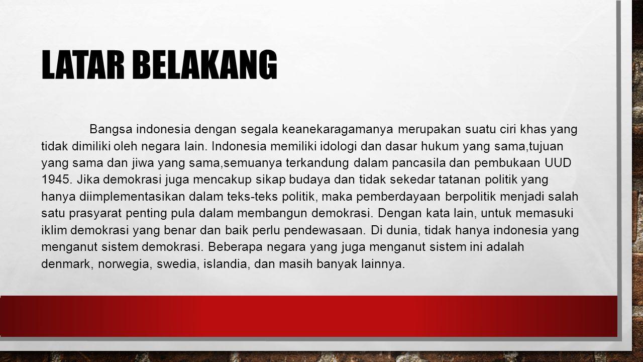 LATAR BELAKANG Bangsa indonesia dengan segala keanekaragamanya merupakan suatu ciri khas yang tidak dimiliki oleh negara lain.