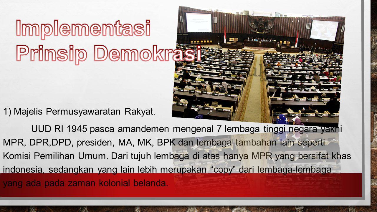 1) Majelis Permusyawaratan Rakyat.