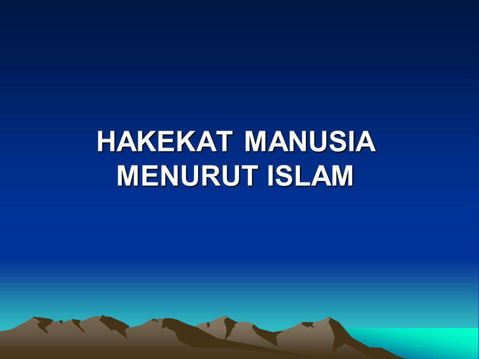 HAKEKAT MANUSIA MENURUT ISLAM