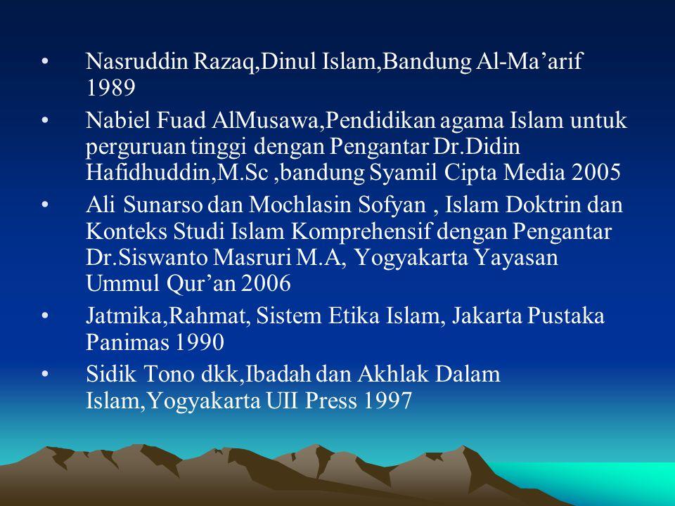 Nasruddin Razaq,Dinul Islam,Bandung Al-Ma'arif 1989 Nabiel Fuad AlMusawa,Pendidikan agama Islam untuk perguruan tinggi dengan Pengantar Dr.Didin Hafid