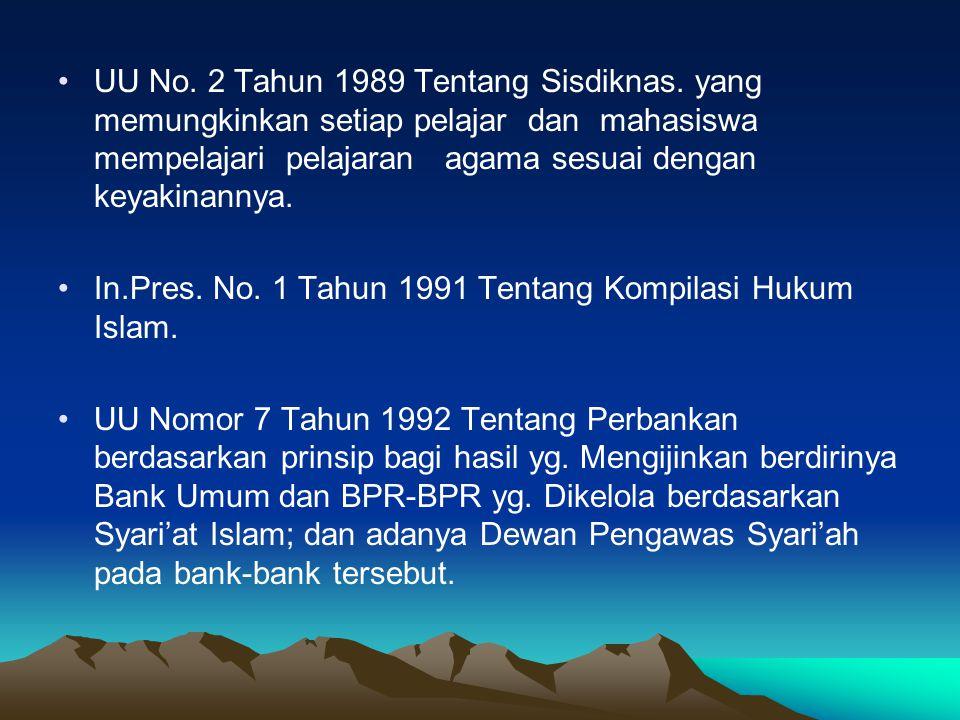 UU No. 2 Tahun 1989 Tentang Sisdiknas. yang memungkinkan setiap pelajar dan mahasiswa mempelajari pelajaran agama sesuai dengan keyakinannya. In.Pres.