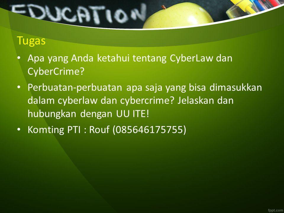Tugas Apa yang Anda ketahui tentang CyberLaw dan CyberCrime.