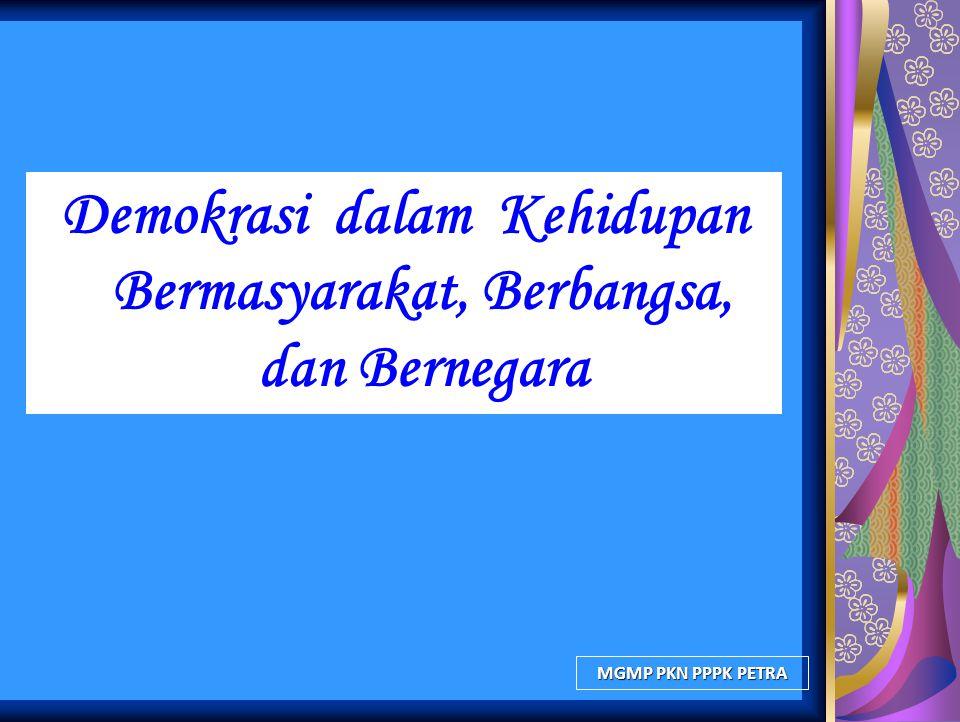 MGMP PKN PPPK PETRA Demokrasi dalam Kehidupan Bermasyarakat, Berbangsa, dan Bernegara