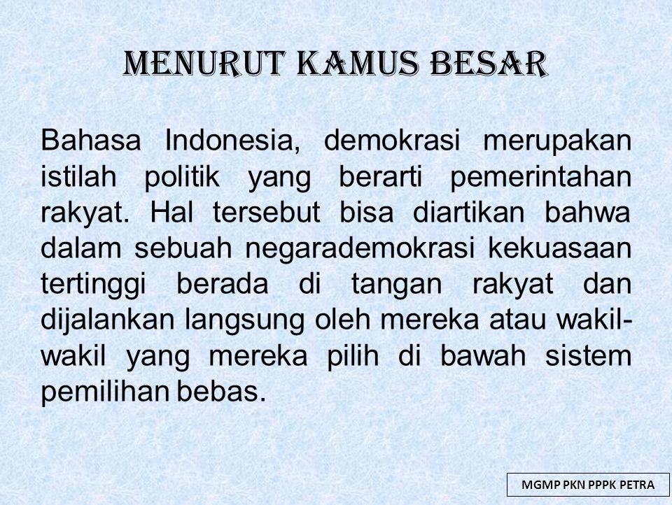 Menurut Kamus Besar Bahasa Indonesia, demokrasi merupakan istilah politik yang berarti pemerintahan rakyat. Hal tersebut bisa diartikan bahwa dalam se
